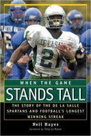 When the Game Stands Tall by Neil Hayes